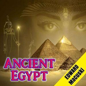 Ancient Egypt, Edward Macuski