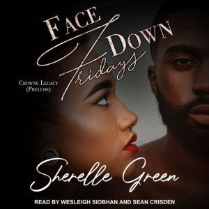 Face Down Fridays Prelude, Sherelle Green