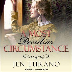A Most Peculiar Circumstance, Jen Turano
