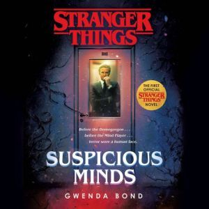 Stranger Things: Suspicious Minds: The first official Stranger Things novel, Gwenda Bond