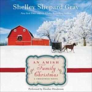 An Amish Family Christmas A Charmed Amish Life Christmas Novel, Shelley Shepard Gray