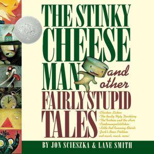 The Stinky Cheese Man And Other Fairly Stupid Tales, Jon Scieszka