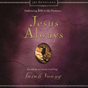 Jesus Always Embracing Joy in His Presence, Sarah Young