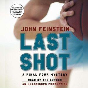Last Shot: A Final Four Mystery, John Feinstein