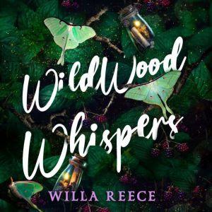Wildwood Whispers, Willa Reece