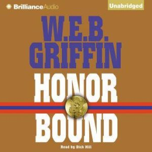 Honor Bound, W.E.B. Griffin