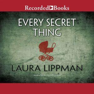 Every Secret Thing, Laura Lippman