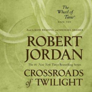 Crossroads of Twilight: Book Ten of The Wheel of Time, Robert Jordan