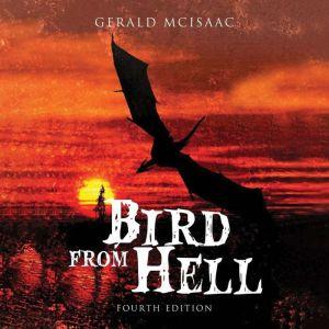 Bird from Hell, Gerald McIsaac