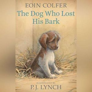 The Dog Who Lost His Bark, Eoin Colfer