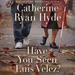 Have You Seen Luis Velez?, Catherine Ryan Hyde