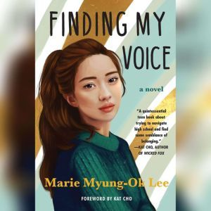 Finding My Voice, Marie Myung-Ok Lee