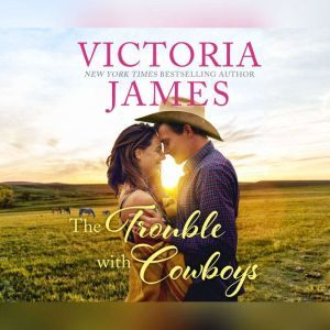 Trouble With Cowboys, The, Victoria James