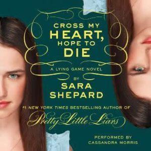 The Lying Game #5: Cross My Heart, Hope to Die, Sara Shepard