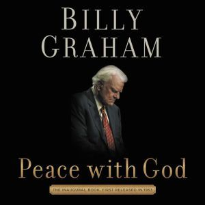 Peace with God: The Secret of Happiness, Billy Graham