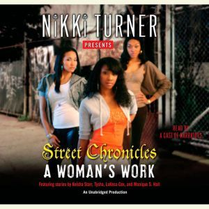 A Woman's Work: Street Chronicles, Nikki Turner