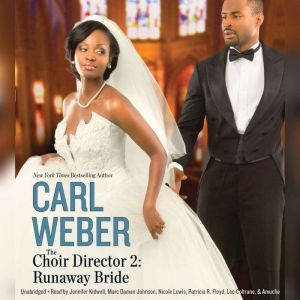 The Choir Director 2 Runaway Bride, Carl Weber