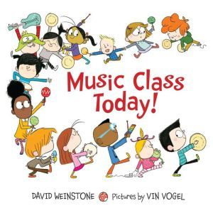 Music Class Today!, David Weinstone