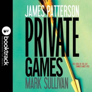 Private Games: Booktrack Edition, James Patterson