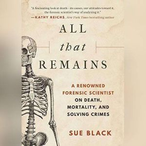 All That Remains A Life In Death, Sue Black
