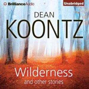 Wilderness and Other Stories, Dean Koontz