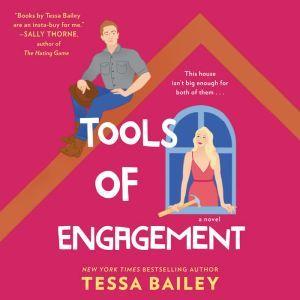 Tools of Engagement: A Novel, Tessa Bailey