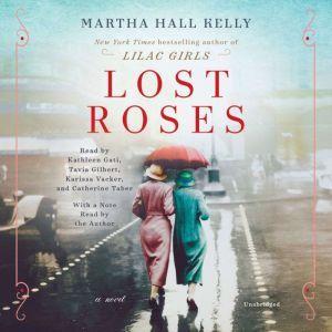 Lost Roses: A Novel, Martha Hall Kelly