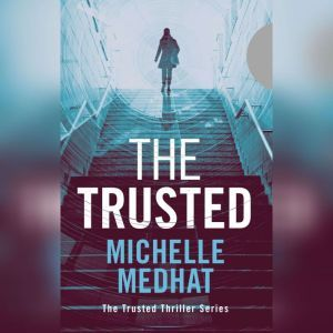 The Trusted, Michelle Medhat