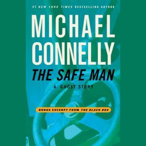 The Safe Man: A Ghost Story, Michael Connelly