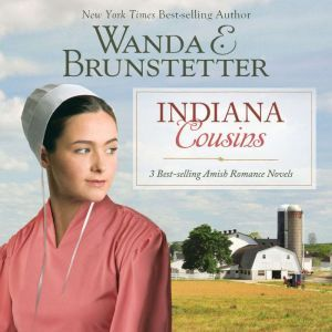 Indiana Cousins 3 Best Selling Amish Romance Novels, Wanda E Brunstetter