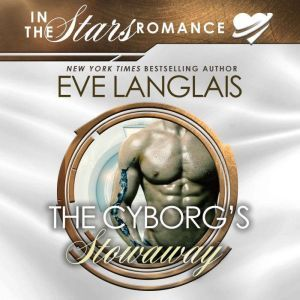 The Cyborg's Stowaway, Eve Langlais