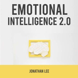 Emotional Intelligence 2.0, Jonathan Lee
