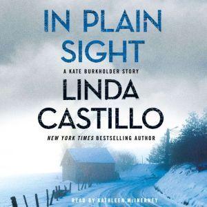 In Plain Sight: A Kate Burkholder Short Mystery, Linda Castillo
