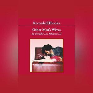 Other Men's Wives, Freddie Lee Johnson III