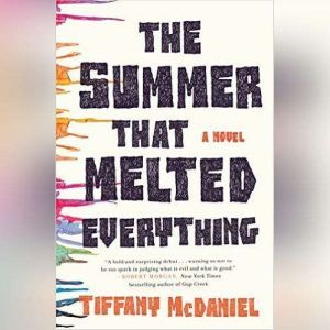 The Summer That Melted Everything, Tiffany McDaniel