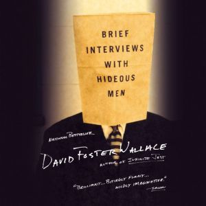 Brief Interviews with Hideous Men, David Foster Wallace