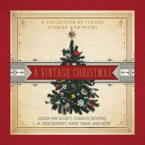 A Vintage Christmas: A Collection of Classic Stories and Poems, Thomas Nelson