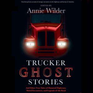 Trucker Ghost Stories, Annie Wilder
