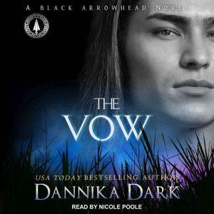 The Vow, Dannika Dark