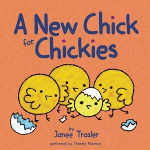 A New Chick for Chickies, Janee Trasler