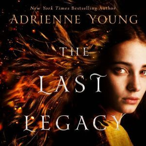The Last Legacy: A Novel, Adrienne Young