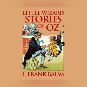 Little Wizard Stories of Oz, L. Frank Baum
