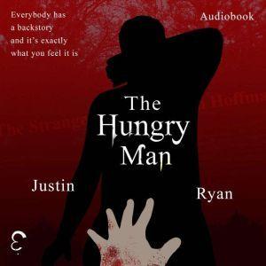 The Hungry Man, Justin Ryan