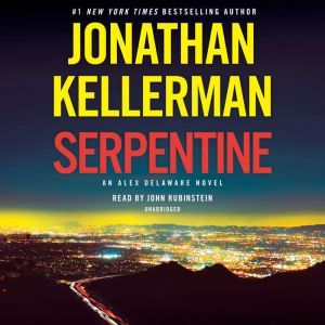 Serpentine An Alex Delaware Novel, Jonathan Kellerman