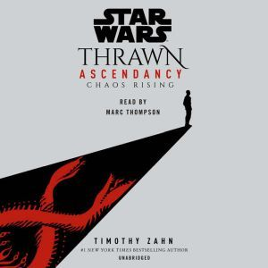 Star Wars: Thrawn Ascendancy (Book I: Chaos Rising), Timothy Zahn