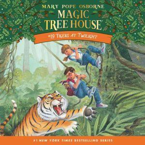 Magic Tree House #19: Tigers at Twilight, Mary Pope Osborne