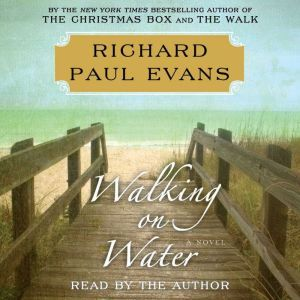 Walking on Water, Richard Paul Evans