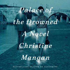 Palace of the Drowned: A Novel, Christine Mangan