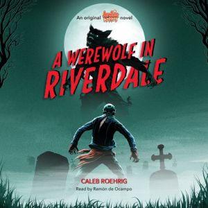 Werewolf in Riverdale, Caleb Roehrig