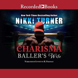 Charisma: Baller's Wife, Nikki Turner